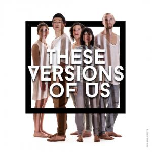 "Five dancers standing inside a box with the words "" These Version of Us"""